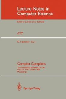 Compiler Compilers: Third International Workshop, CC 90. Schwerin, Frg, October 22-24, 1990. Proceedings - Dieter Hammer, D. Hammer