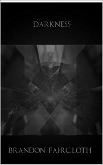Darkness - Brandon Faircloth