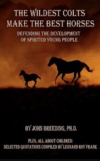 The Wildest Colts Make the Best Horses - J Breeding