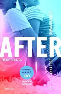After. En mil pedazos (Serie After 2): (Serie After 2) (Spanish Edition) - Anna Todd, Vicky Charques, Marisa Rodríguez
