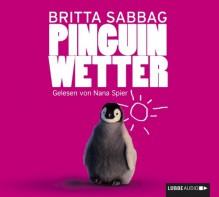 Pinguinwetter - Britta Sabbag, Nana Spier