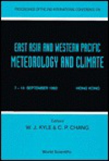 Proceedings of the 2nd International Conference on East Asia and Western Pacific Meteorology and Climate: 7-10 September 1992 Hong Kong - W. J. Kyle