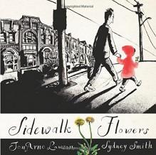Sidewalk Flowers - JonArno Lawson, Sydney Smith