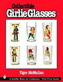 Collectible Girlie Glasses - Tigre McMullan