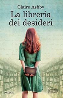 La libreria dei desideri (eNewton Narrativa) - Claire Ashby-David