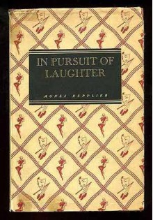 In Pursuit of Laughter - Agnes Repplier