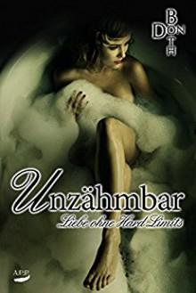 Unzähmbar: Liebe ohne Hard Limits (Dark Love Reihe) - Don Both