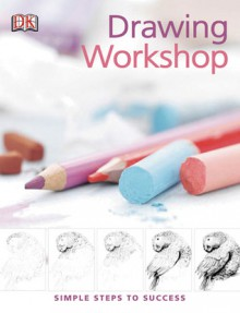 Drawing Workshop: Simple Steps to Success - Lucy Watson