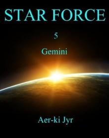 Star Force: Gemini (SF5) - Aer-ki Jyr