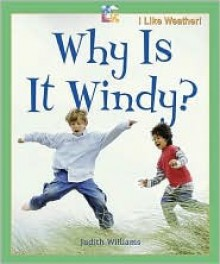 Why Is It Windy? - Judith Williams