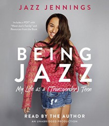 Being Jazz: My Life as a (Transgender) Teen - Jazz Jennings,Jazz Jennings