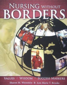 Nursing Without Borders: Values, Wisdom, Success Markers - Sharon M. Weinstein