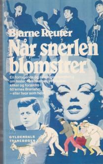 Når snerlen blomstrer - Bjarne Reuter