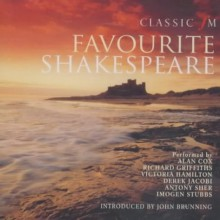 Classic FM Favourite Shakespeare: Performed by Alan Cox & Cast - William Shakespeare, Alan Cox, Richard, O.B.E. Griffiths, Victoria Hamilton, Derek Jacobi, Antony Sher, Imogen Stubbs, John Brunning