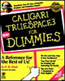 Caligari Truespace3 for Dummies (For Dummies (Computer/Tech)) - E.W. Swan