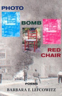 Photo, Bomb, Red Chair - Barbara F. Lefcowitz
