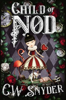 Child of Nod - C. W. Snyder