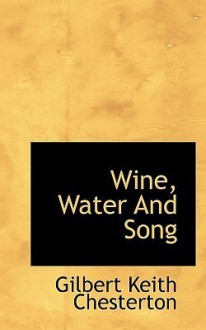 Wine, Water and Song - G.K. Chesterton