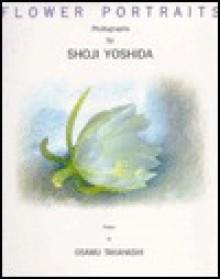 Flower Portraits - Shoji Yoshida