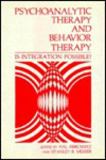 Psychoanalytic Therapy and Behavior Therapy: Is Integration Possible? - Hal Arkowitz