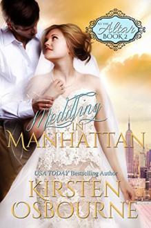 Meddling in Manhattan (At the Altar Book 2) - Kirsten Osbourne