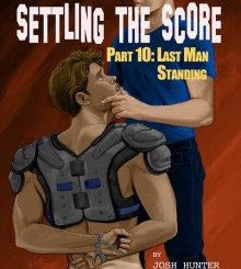 Settling the Score - Part 10: Last Man Standing - Josh Hunter