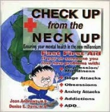 Check Up From The Neck Up: Ensuring Your Mental Health In The New Millennium - Joan Andrews, Denise E. Davis