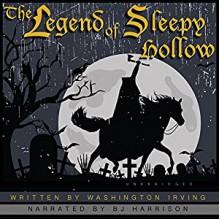 The Legend of Sleepy Hollow [Classic Tales Edition] - B.J. Harris, Washington Irving