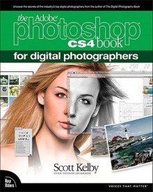 The Adobe Photoshop CS4 Book for Digital Photographers - Scott Kelby