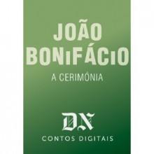 A Cerimónia (DN Contos Digitais, #21) - João Bonifácio