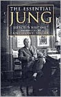 The Essential Jung: Selected Writings - C.G. Jung, Anthony Storr