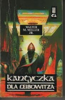 Kantyczka dla Leibowitza - Walter Michael Miller