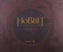 The Hobbit: An Unexpected Journey : Chronicles - Weta Workshop;Daniel Falconer