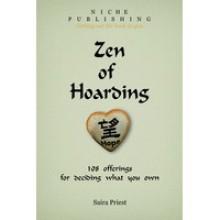 Zen of Hoarding - Saira Priest