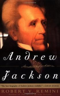 Andrew Jackson - Robert V. Remini