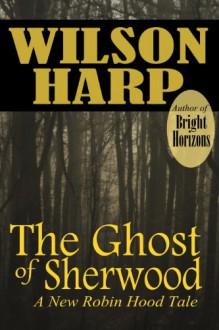 The Ghost of Sherwood - Wilson Harp