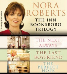 The Inn Boonsboro Trilogy: The Next Always / The Last Boyfriend / The Perfect Hope - Nora Roberts