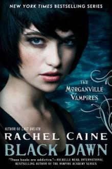 Black Dawn (The Morganville Vampires #12) - Rachel Caine