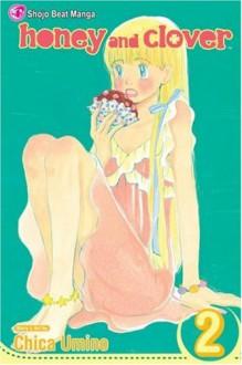 Honey and Clover, Vol. 2 (Honey & Clover) (v. 2) - Chica Umino