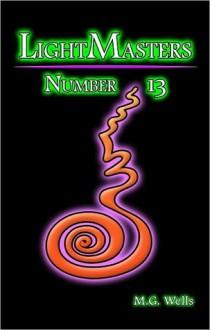 LightMasters: Number 13 - M.G. WELLS, M.G. WELLS