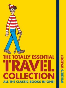 Where's Waldo? The Totally Essential Travel Collection - Martin Handford
