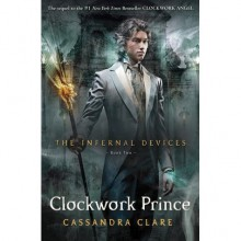Clockwork Prince (The Infernal Devices, #2) - Cassandra Clare