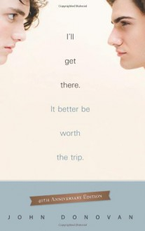 I'll Get There. It Better Be Worth The Trip.: 40th Anniversary Edition - John Donovan