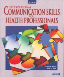 Interpersonal Communication Skills for Health Professionals - Peter H. Jones