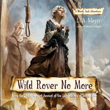 Wild Rover No More: Being the Last Recorded Account of the Life & Times of Jacky Faber - L. A. Meyer, Katherine Kellgren, Inc. Listen & Live Audio
