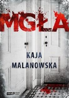 Mgła - Kaja Malanowska