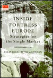 Inside Fortress Europe: Strategies for the Single Market - Colin Egan, Peter McKiernan