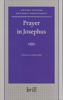 Prayer in Josephus - Tessel M. Jonquière