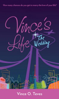 Vince's Life: The Wedding (Vince's Life # 3) - Vince O. Teves