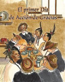 El Primer Dia de Accion de Gracias = The First Thanksgiving - Amy White, Karelyn Siegler